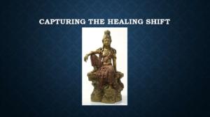 capturing the healing shift 2